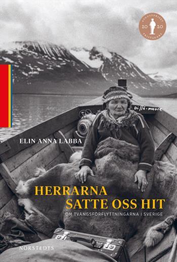 Herrarna Satte Oss Hit - Om Tvångsförflyttningarna I Sverige