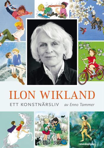 Ilon Wikland - Ett Konstnärsliv