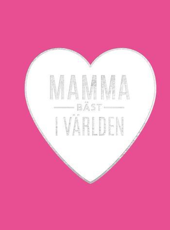 Mamma Bäst I Världen