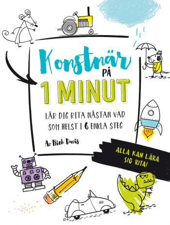 Konstnär På 1 Minut - Lär Dig Rita Nästan Vad Som Helst I 6 Enkla Steg