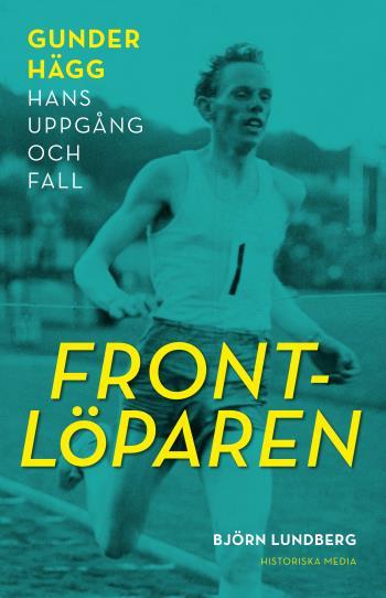 Frontlöparen - Gunder Hägg, Hans Uppgång Och Fall