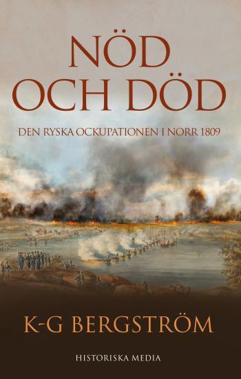 Nöd Och Död - Den Ryska Ockupationen I Norr 1809