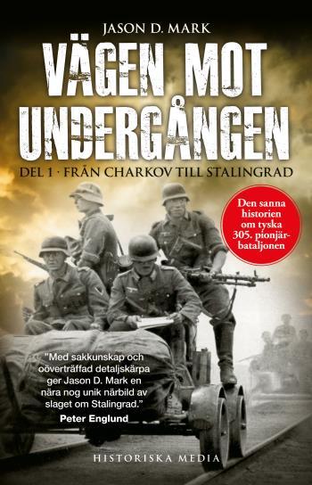 Vägen Mot Undergången. Del 1, Från Charkov Till Stalingrad