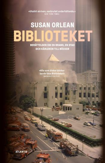 Biblioteket - Berättelsen Om En Brand, En Stad Och Kärleken Till Böcker