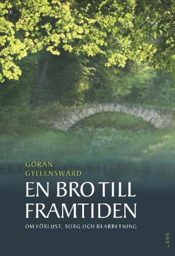 En Bro Till Framtiden - Om Förlust, Sorg Och Bearbetning