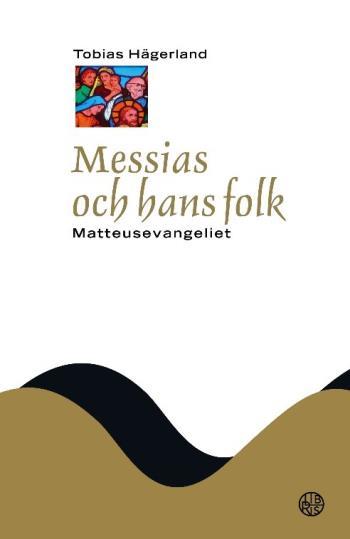 Messias Och Hans Folk - Matteusevangeliet