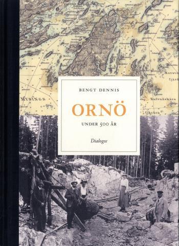 Ornö Under 500 År - Historien Om En Ö I Stockholms Skärgård