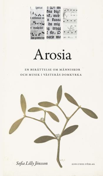 Arosia - En Berättelse Om Människor Och Musik I Västerås Domkyrka