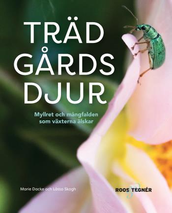 Trädgårdsdjur - Myllret Och Mångfalden Som Växterna Älskar