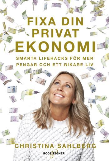 Fixa Din Privatekonomi - Smarta Lifehacks För Mer Pengar Och Ett Rikare Liv