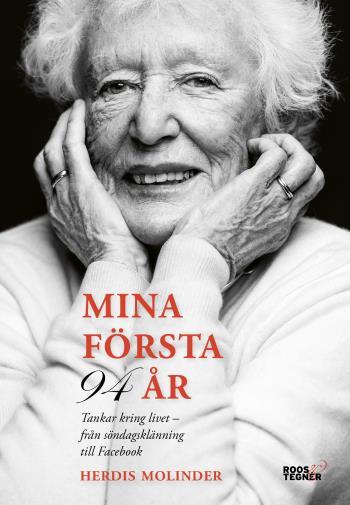 Mina Första 94 År - Tankar Kring Livet - Från Söndagsklänning Till Facebook