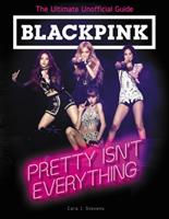 Blackpink- Pretty Isn't Everything