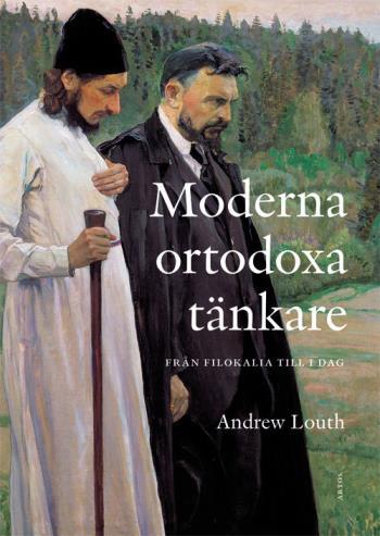 Moderna Ortodoxa Tänkare - Från Filokalia Till Idag