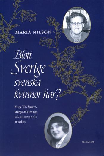 Blott Sverige Svenska Kvinnor Har? - Birgit Th. Sparre, Margit Söderholm Och Det Nationella Projektet