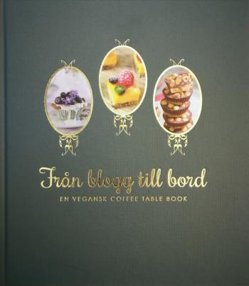 Från Blogg Till Bord - En Vegansk Coffee Table Book