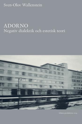 Adorno - Negativ Dialektik Och Estetisk Teori