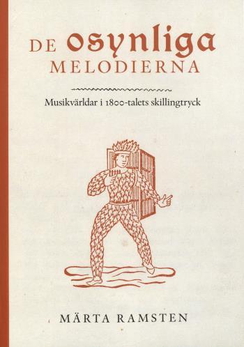 De Osynliga Melodierna - Musikvärldar I 1800-talets Skillingtryck