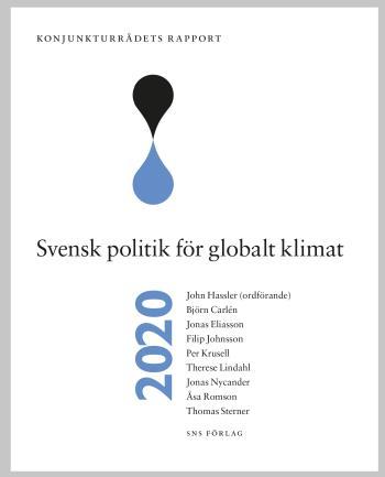 Konjunkturrådets Rapport 2020. Svensk Politik För Globalt Klimat