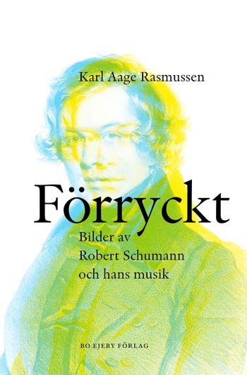 Förryckt - Bilder Av Robert Schumann Och Hans Musik