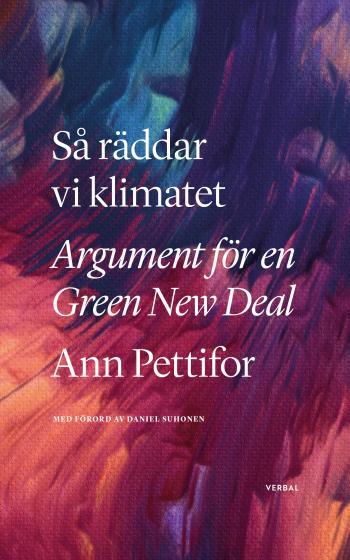 Så Räddar Vi Klimatet - Argument För En Green New Deal