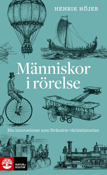 Människor I Rörelse - Nio Innovationer Som Förändrat Världshistorien