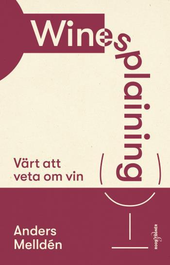 Winesplaining - Värt Att Veta Om Vin