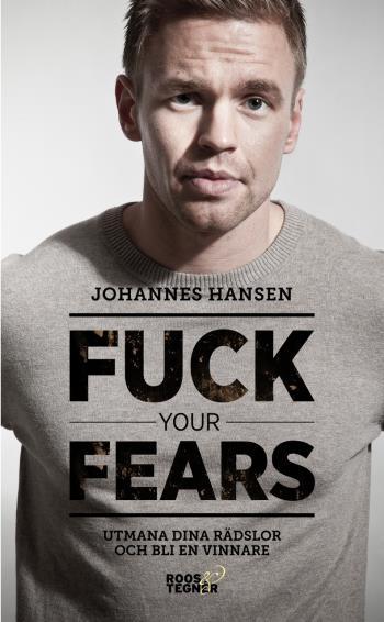 Fuck Your Fears - Utmana Dina Rädslor Och Bli En Vinnare