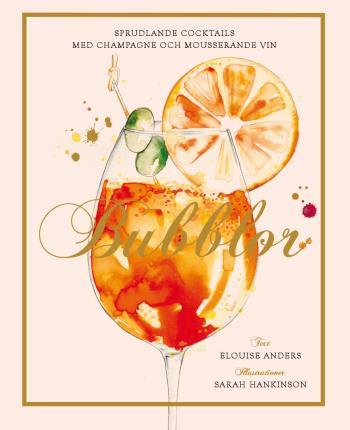 Bubblor - Sprudlande Cocktails Med Champagne Och Mousserande Vin