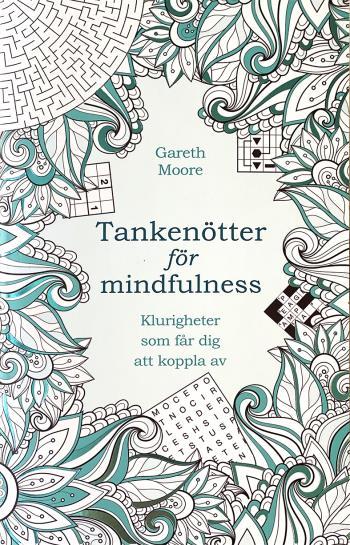 Tankenötter För Mindfulness - Klurigheter Som Får Dig Att Koppla Av