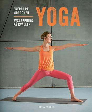 Yoga - Energi På Morgonen, Avslappning På Kvällen