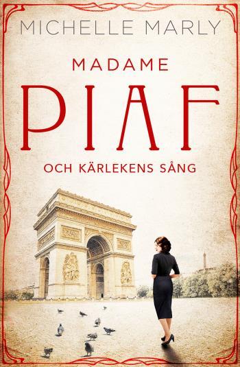 Madame Piaf Och Kärlekens Sång