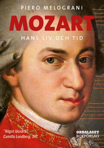 Mozart - Hans Liv Och Tid