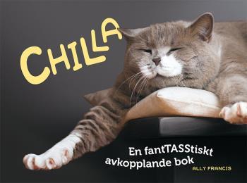 Chilla - En Fantasstiskt Avkopplande Bok