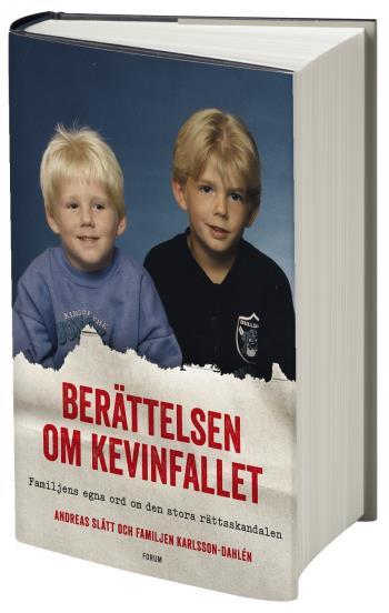 Berättelsen Om Kevinfallet - Familjens Egna Ord Om Den Stora Rättsskandalen