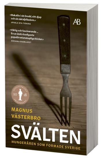 Svälten - Hungeråren Som Formade Sverige