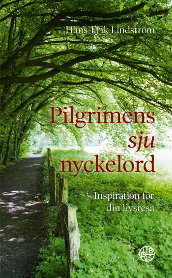 Pilgrimens Sju Nyckelord - Inspiration För Din Livsresa