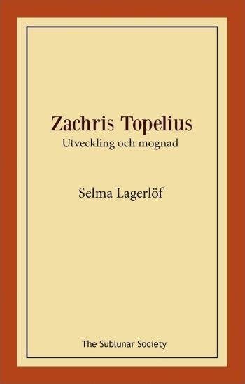 Zachris Topelius - Utveckling Och Mognad