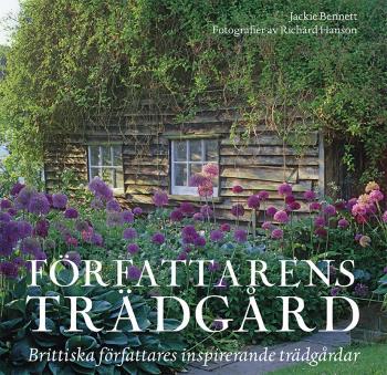 Författarens Trädgård - Brittiska Författares Inspirerande Trädgårdar