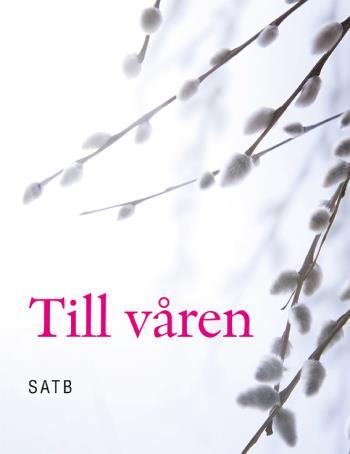 Till Våren - Kör Satb