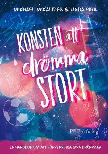 Konsten Att Drömma Stort - En Handbok Om Att Förverkliga  Sina Drömmar