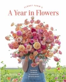 Floret Farm's A Year In Flower