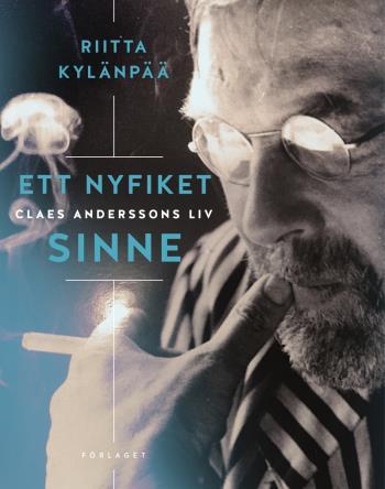 Ett Nyfiket Sinne - Claes Anderssons Liv