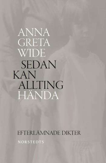 Sedan Kan Allting Hända - Efterlämnade Dikter 1940-1965
