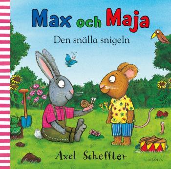 Max Och Maja. Den Snälla Snigeln