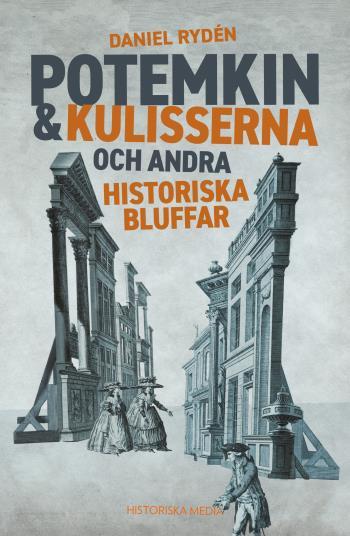 Potemkin & Kulisserna Och Andra Historiska Bluffar