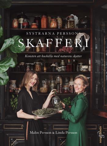 Systrarna Perssons Skafferi - Konsten Att Hushålla Med Naturens Skatter