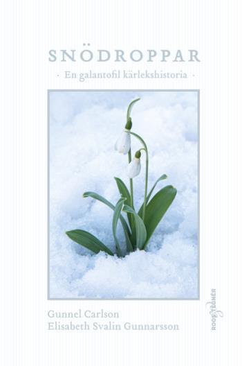 Snödroppar - En Galantofil Kärlekshistoria