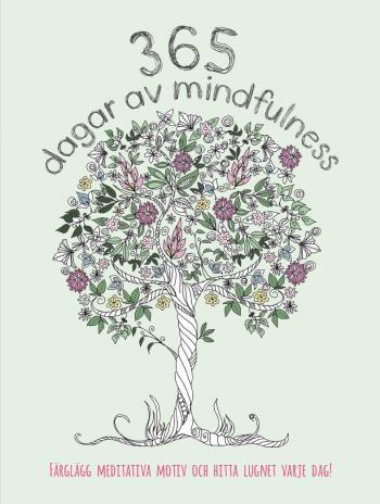 365 Dagar Av Mindfulness - Färglägg Meditativa Motiv