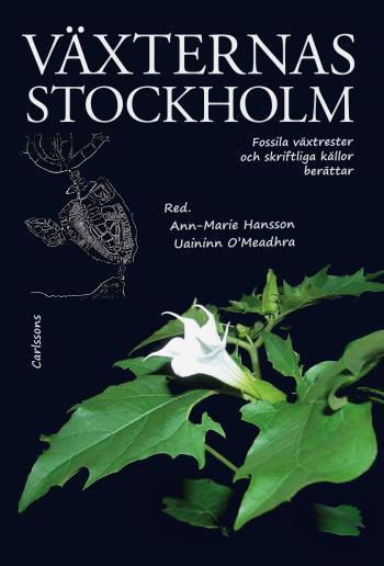 Växternas Stockholm - Fossila Växtrester Och Skriftliga Källor Berättar