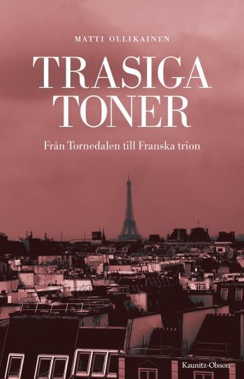 Trasiga Toner - Från Tornedalen Till Franska Trion